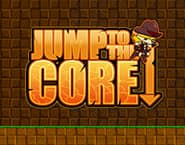 Jump to the Core